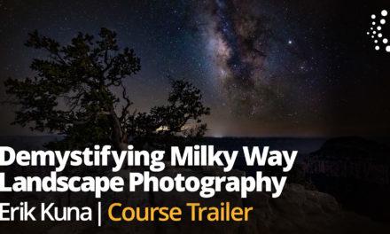 New Class Alert! Demystifying Milky Way Landscape Photography with Erik Kuna