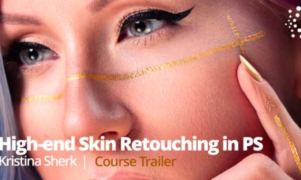 New Class Alert! Updating: High-End Skin Retouching  with Kristina Sherk